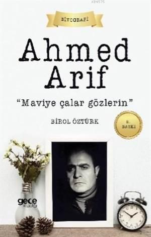 Ahmed Arif - Maviye Çalar Gözlerin; Sonu D İle Biten Ahmet!