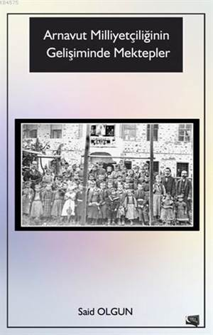 Arnavut Milliyetçiliğinin Gelişiminde Mektepler
