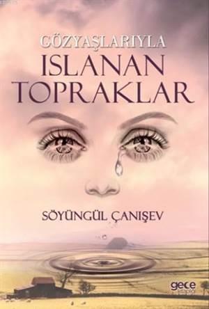 Gözyaşlarıyla Islanan Topraklar