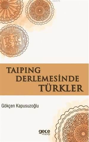 Taiping Derlemesinde Türkler