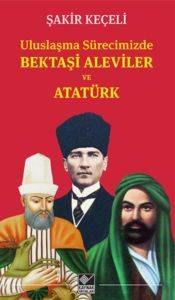 Uluslaşma Sürecimizde Bektaşi Aleviler ve Atatürk