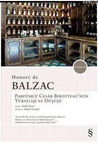 Parfümcü Cesar Bırotteau'Nun Yükselişi Ve Düşüşü