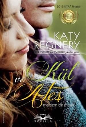 Kül Ve Ateş; 2015 Kindle Book Ödülü - Modern Bir Masal
