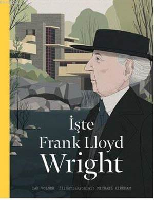 İşte Frank Lloyd Wright