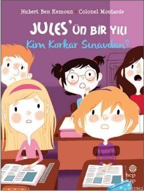 Jules'ün Bir Yılı - Kim Korkar Sınavdan?
