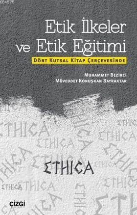 Etik İlkeler Ve Etik Eğitimi; Eğitimi (Dört Kutsal Kitap Çerçevesinde)