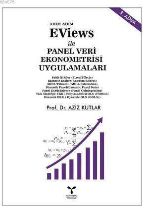 Adım Adım Eviews İle Panel Veri Ekonometrisi Uygulamaları