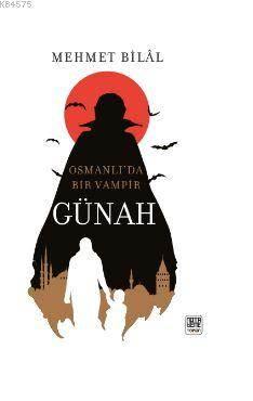 Günah; Osmanlı'da Bir Vampir