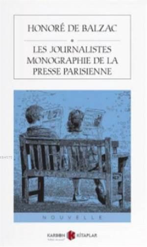 Les Journalistes Monographie De La Presse Parisienne