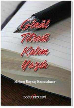 Gönül Titredi Kalem Yazdı