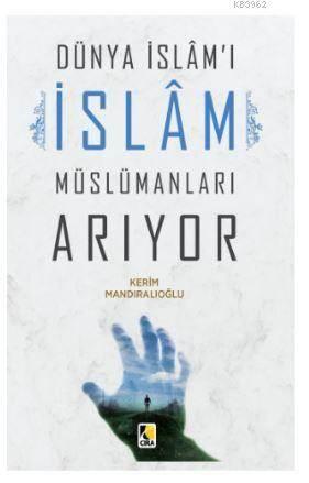 Dünya İslam'ı İslam Müslümanları Arıyor