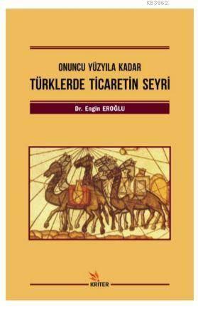 Türklerde Ticaretin Seyri; Onuncu Yüzyıla Kadar