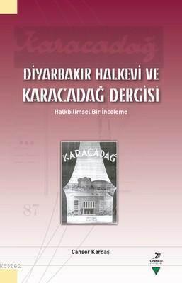 Diyarbakır Halkevi Ve Karacadağ Dergisi; Halkbilimsel Bir İnceleme