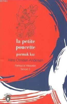 Parmak Kız; Fransızca Hikayeler Seviye 3