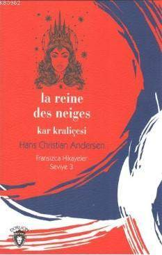 Kar Kraliçesi; Fransızca Hikaye Seviye 3