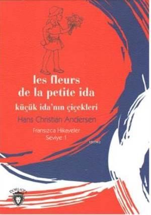Küçük İda'nın Çiçekleri - Fransızca Hikayeler Seviye 1