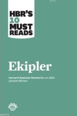 Ekipler; Harvard Business Review'den En Etkili Yönetim Fikirleri