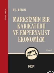 Marksizmin Bir Karikatürü Ve Emperyalist Ekonomi