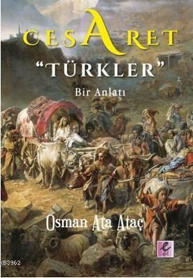 """Cesaret """"Türkler""""; Bir Anlatı"""