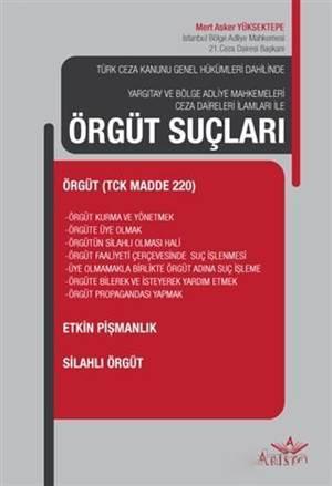 Örgüt Suçları; Türk Ceza Kanunu Genel Hükümleri Dahilinde - Yargıtay Ve Bölge Adliye Mahkemeleri Ceza Daireleri İla