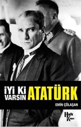 İyi Ki Varsın Atat ...