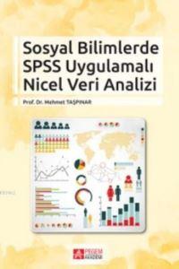 Sosyal Bilimlerde SPSS Uygulamalı Nicel Veri Analizi