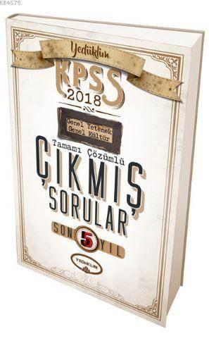2018 KPSS Genel Yetenek Genel Kültür Son 5 Yıl Tamamı Çözümlü Çıkmış Sorular