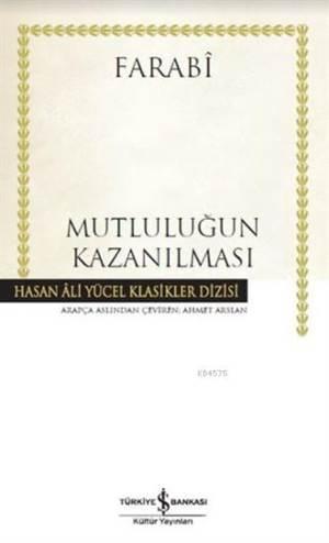 Mutluluğun Kazanılması; Hasan Ali Yücel Klasikleri (Ciltli)