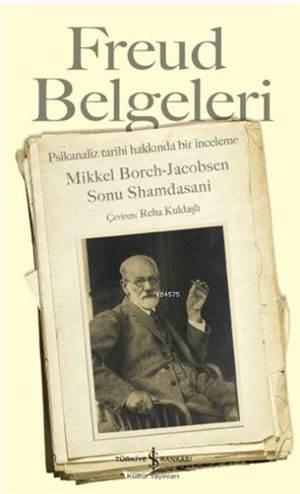 Freud Belgeleri; Psikanaliz Tarihi Hakkında Bir İnceleme