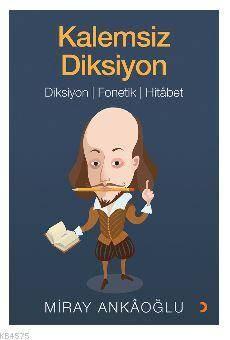 Kalemsiz Diksiyon; Diksiyon, Fonetik, Hitâbet