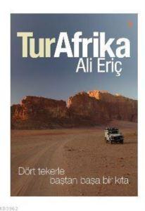 Turafrika; Dört Tekerle Baştan Başa Bir Kıta
