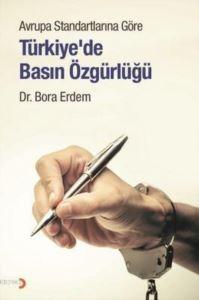 Avrupa Standartlarına Göre Türkiye'de Basın Özgürlüğü