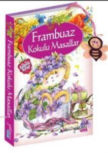 Frambuaz Kokulu <br/>Masallar