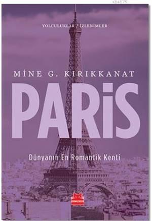Paris; Dünyanın En Romantik Kenti