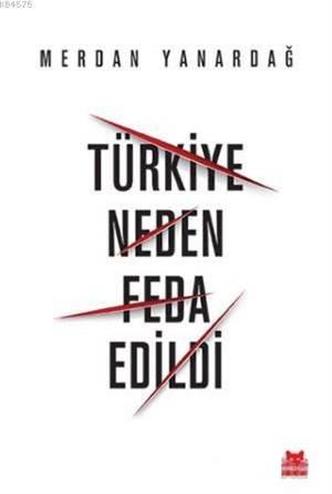 Türkiye Neden Feda ...