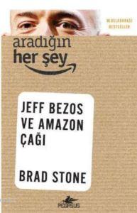 Aradığın Her Şey - Jeff Bezos Ve Amazon Çağı