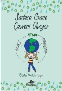 Sadece Grace Çevreci Oluyor (4. Kitap)