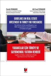 Yabancılar İçin Türkiye'de Gayrimenkul Yatırım Rehberi; İngilizce Ve Türkçe Açıklamalı İçtihatlı Tapu Kanunu'nun Tam Metni