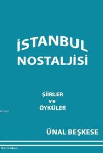 İstanbul Nostaljisi; Şiirler Ve Öyküler