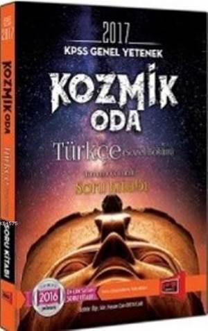 Kpss 2017 Kozmik Oda Türkçe Sözel Bölüm; Tamamı Çözümlü Soru Bankası