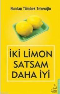 İki Limon Satsam Daha İyi