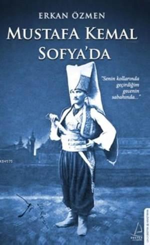 Mustafa Kemal Sofya' da