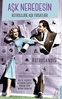 Aşk Neredesin - Astrolandis