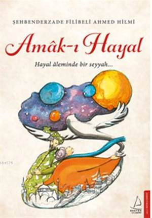 Amak-I Hayal; Hayal Aleminde Bir Seyyah