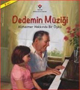 Dedemin Müziği - Alzheimer Hakkında Bir Öykü