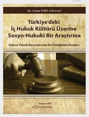 Türkiyede'ki İç Hukuk Kültürü Üzerine Sosyo-Hukuki Bir Araştırma