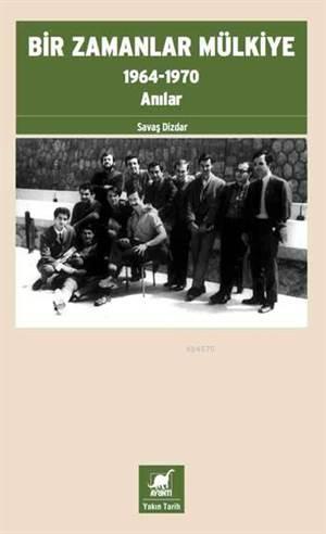 Bir Zamanlar Mülkiye (1964-1970)
