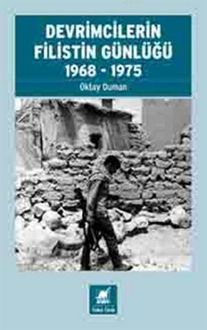 Devrimcilerin Filistin Günlüğü 1968-1975