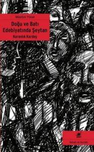 Karanlık Kardeş- Doğu ve Batı Edebiyatında Şeytan