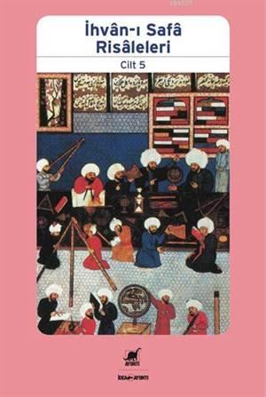 İhvân-ı Safâ Risâleleri Cilt 5; El-Ulumu'n-Namusiyye Ve'ş-Şer?iyye